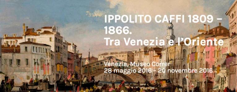 LE MOSTRE DEL MUSEO CORRER: Ippolito Caffi (1809-1866). Tra Venezia e l'Oriente